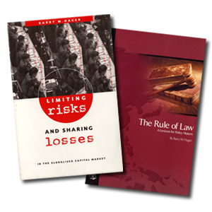 Barry's books:Limiting Risks and Sharing Losses in the Globalized Capital Market and The Rule of Law: A Lexicon for Policy Makers